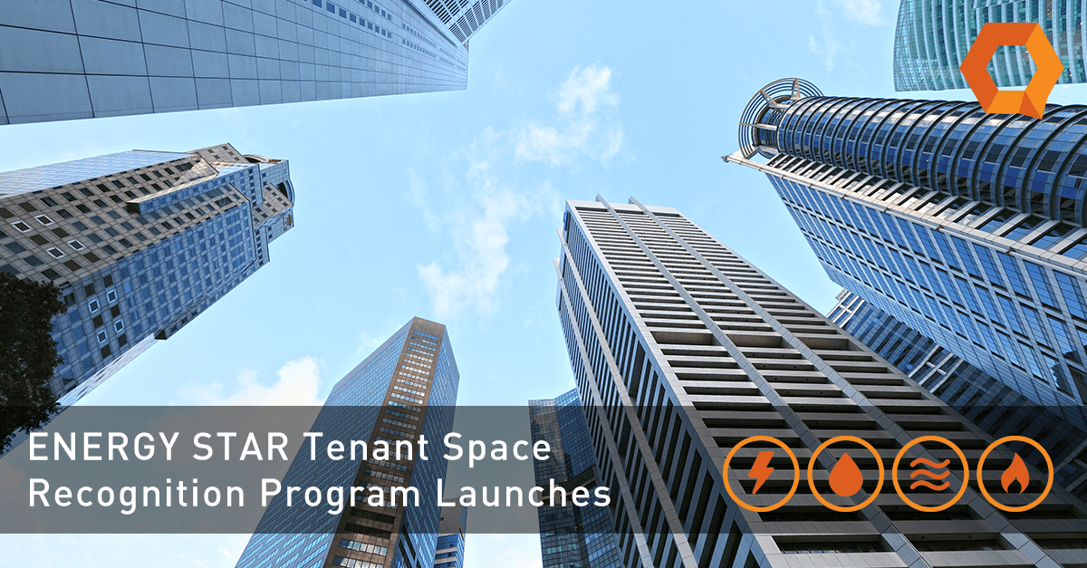 ENERGY STAR Tenant Space Recognition Program launches.